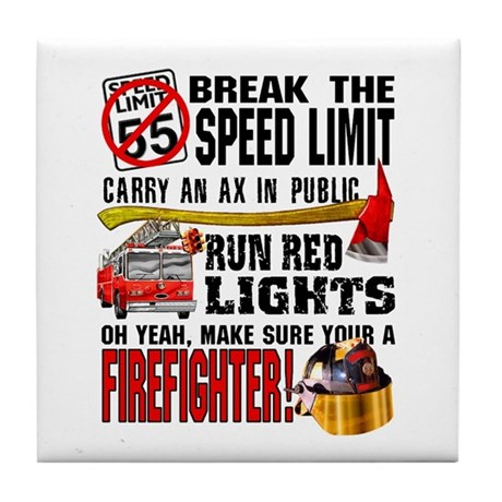 Make sure a Firefighter Tile Coaster