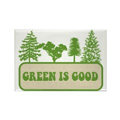 Green Is Good-Earth Day Rectangle Magnet