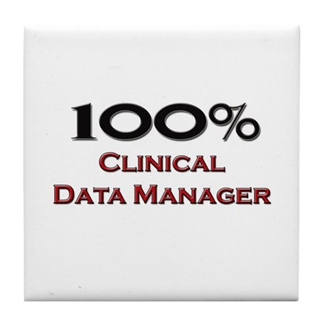 100 Percent Clinical Data Manager Tile Coaster