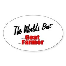 """""""The World's Best Goat Farmer"""" Oval Decal"""
