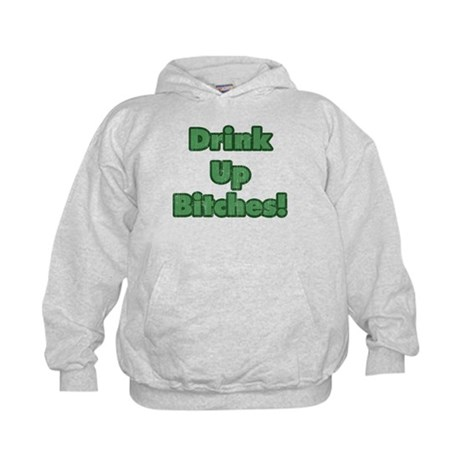Drink Up Bitches! Kids Hoodie