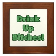 Drink Up Bitches! Framed Tile