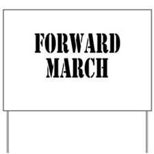 The Official Forward March Yard Sign