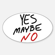 Yes Maybe No Decal