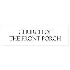 Church of the Front Porch Bumper Bumper Sticker