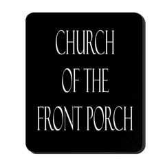 Church of the Front Porch Mousepad
