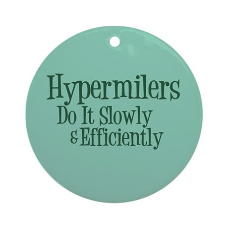 Hypermilers do it slowly Ornament (Round)