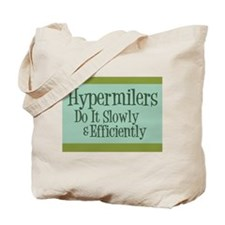 Hypermilers do it slowly Tote Bag