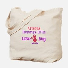 Arianna - Mommy's Love Bug Tote Bag