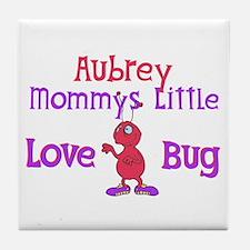 Aubrey - Mommy's Love Bug Tile Coaster