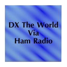 DX The World Via Ham Radio Tile Coaster