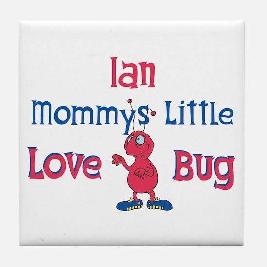 Ian - Mommy's Love Bug Tile Coaster