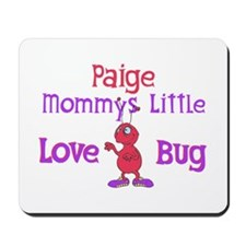 Paige - Mommy's Love Bug Mousepad