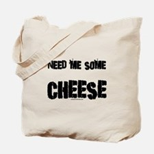 Need me some cheese Tote Bag