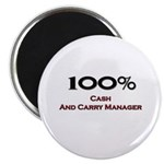 100 Percent Cash And Carry Manager Magnet