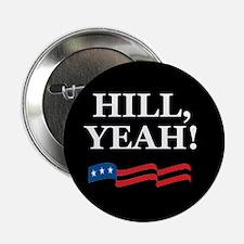 "HILL, YEAH! 2.25"" Button"