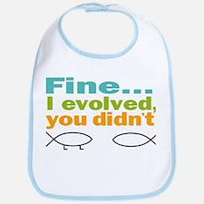 Fine... I evolved, you didn't Bib