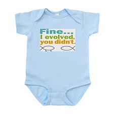 Fine... I evolved, you didn't Infant Bodysuit