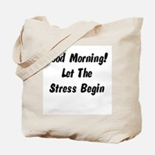 Let the stress begin Tote Bag