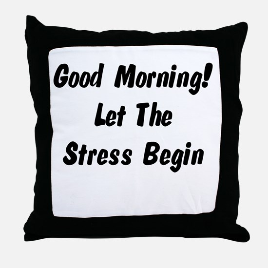 Let the stress begin Throw Pillow