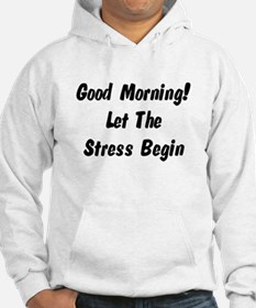 Let the stress begin Hoodie Sweatshirt