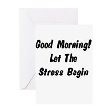 Let the stress begin Greeting Card