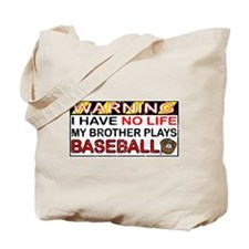No Life...Brother Plays Baseball Tote Bag