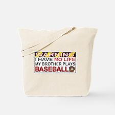No Life...Brother Plays Baseball Tote Bag
