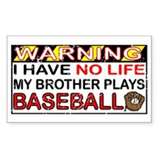 No Life...Brother Plays Baseball Decal