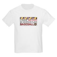 No Life...Brother Plays Baseball T-Shirt