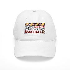 No Life...Brother Plays Baseball Baseball Baseball Cap