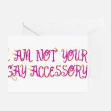 I Am Not Your Gay Accessory Greeting Cards