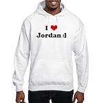 I Love Jordan :] Hooded Sweatshirt