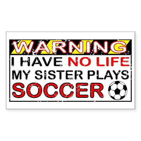 No Life Sister Soccer Rectangle Sticker