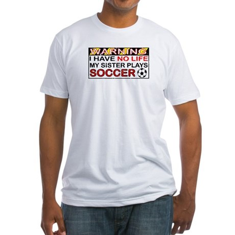 No Life Sister Soccer Fitted T-Shirt