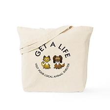 Get a Life Tote Bag