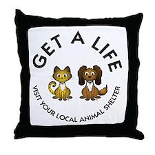 Get a Life Throw Pillow