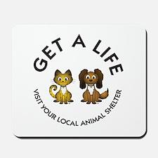 Get a Life Mousepad