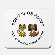 Don't Shop, Adopt Mousepad