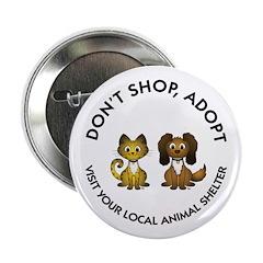 "Don't Shop, Adopt 2.25"" Button"