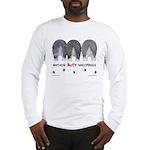 Nothin' Butt Sheepdogs Long Sleeve T-Shirt
