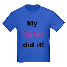 MY SISTER DID IT T