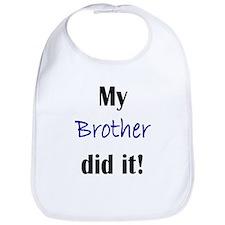 MY BROTHER DID IT Bib