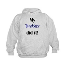 MY BROTHER DID IT Hoodie