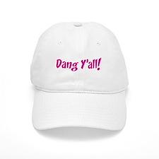 Dang Y'all! Baseball Cap