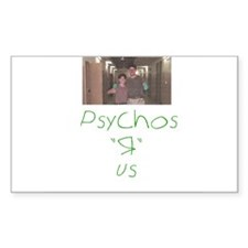 """Psychos """"R"""" us Rectangle Decal"""