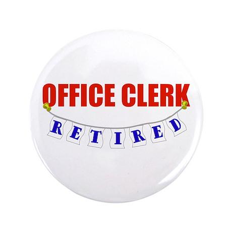 "Retired Office Clerk 3.5"" Button"