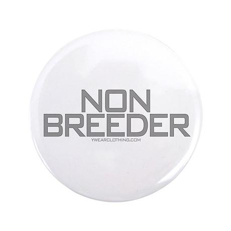 """Non Breeder 3.5"""" Button"""