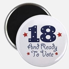 18 And Ready To Vote Magnet