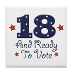 18 And Ready To Vote Tile Coaster